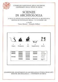 Scienze in archeologia. II Ciclo di Lezioni sulla Ricerca applicata in Archeologia (Certosa di Pontignano 1988)