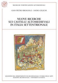 Nuove ricerche sui castelli altomedievali in Italia settentrionale