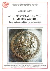 Archaeometallurgy of Lombard swords. From artifacts to a history of craftsmanship