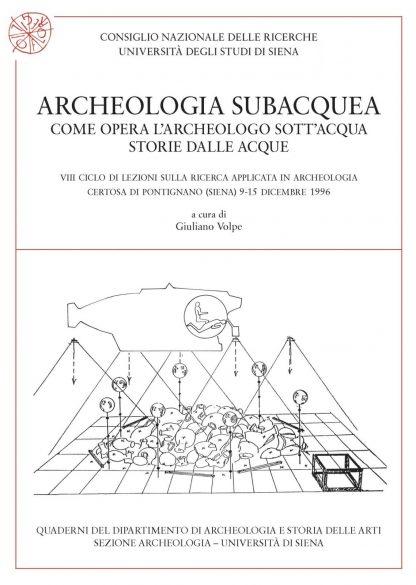 Archeologia subacquea - Come opera l'archeologo sott'acqua. Storie dalle acque.