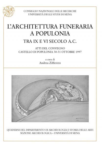 L'architettura funeraria a Populonia tra IX e VI secolo a.C. - Atti del Convegno (Castello di Populonia 1997)