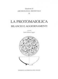 La protomaiolica. Bilancio e aggiornamenti