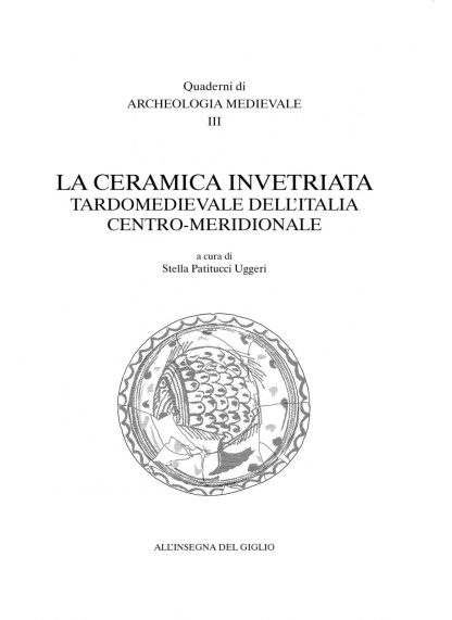 La ceramica invetriata tardomedievale dell'Italia centro-meridionale