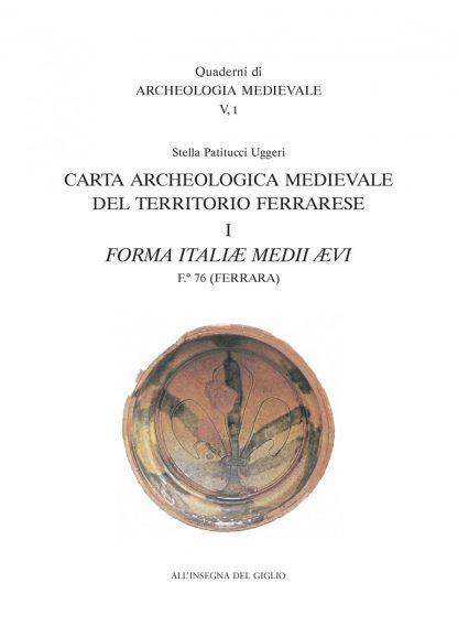 Carta archeologica medievale del territorio ferrarese. I. F° 76 Ferrara