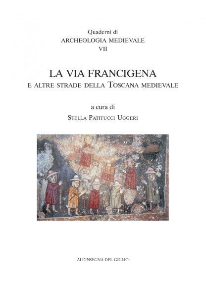 La via Francigena e altre strade della Toscana medievale