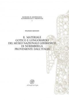 Il materiale gotico e longobardo del Museo Nazionale Germanico di Norimberga proveniente dall'Italia