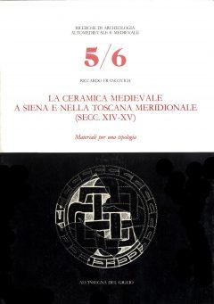 La ceramica medievale a Siena e nella Toscana meridionale (secc. XIV-XV).