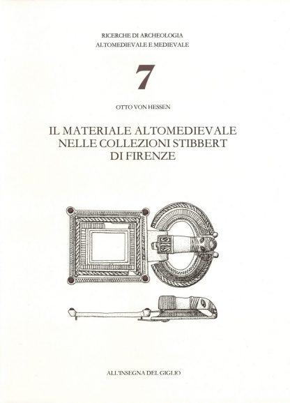 Il materiale altomedievale nelle Collezioni Stibbert di Firenze.