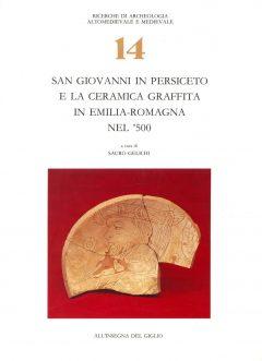 San Giovanni in Persiceto e la ceramica graffita in Emilia Romagna nel '500.