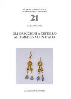 Gli orecchini a cestello altomedievali in Italia