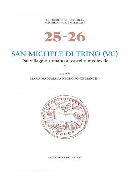 San Michele di Trino (VC). Dal villaggio romano al castello medievale