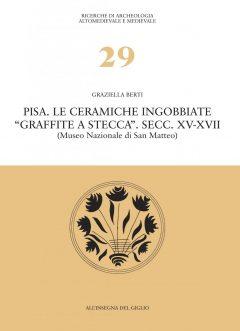 Pisa. Le ceramiche ingobbiate 'graffite a stecca'. Secc. XV-XVII (Museo nazionale di San Matteo)