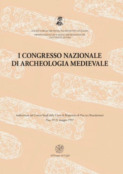 Atti del I Congresso Nazionale di Archeologia Medievale.