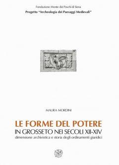 Le forme del potere in Grosseto nei secoli XII-XIV. Dimensione archivistica e storia degli ordinamenti giuridici