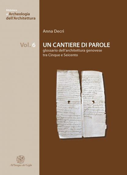 Un cantiere di parole: glossario dell'architettura genovese tra Cinque e Seicento
