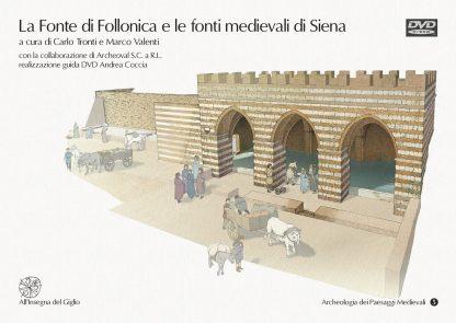 La Fonte di Follonica e le fonti medievali di Siena.