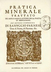 della Fratta et Montalbano, Marco Antonio. Pratica Minerale