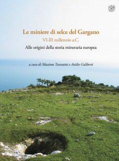 Le miniere di selce del Gargano VI-III millennio a.C, sovraccoperta.