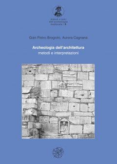 Archeologia dell'architettura - metodi e interpretazioni