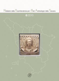 Notiziario della Soprintendenza per i Beni Archeologici della Toscana 6/2010, copertina