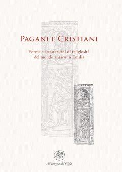 Pagani e Cristiani. Forme e attestazioni di religiosità del mondo antico in Emilia, IX