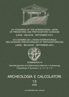 Archeologia e Calcolatori, 13, 2002 - XIV Congress of the I.U.P.P.S, copertina.