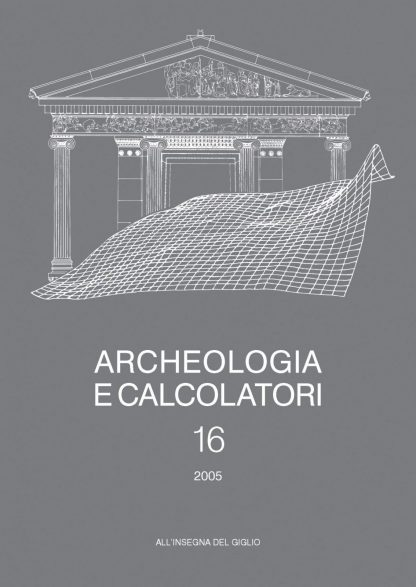Archeologia e Calcolatori, 16, 2005