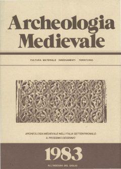 Archeologia Medievale, X, 1983 - Contiene gli Atti del Convegno: Archeologia medievale in Italia settentrionale: il prossimo decennio (Pavia 1981)