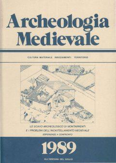 Archeologia Medievale, XVI, 1989 - Contiene gli Atti del Colloquio Internazionale: Lo scavo archeologico di Montarrenti e i problemi dell'incastellamento medievale. Esperienze a confronto (Siena 1988)