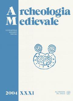Archeologia Medievale, XXXI, 2004