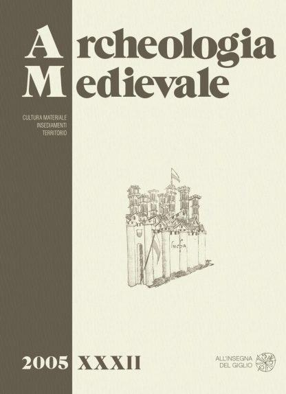 Archeologia Medievale, XXXII, 2005.