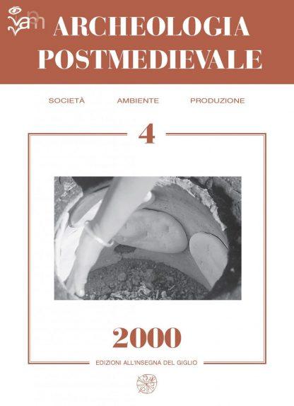 APM - Archeologia Postmedievale, 4, 2000 - contiene gli Atti del 'Primo convegno Nazionale di Etnoarcheologia' (Roma, maggio 1998)