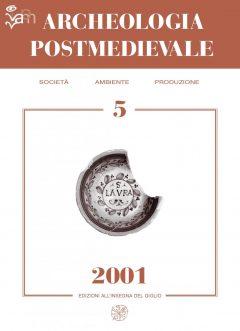 APM - Archeologia Postmedievale, 5, 2001 - Contiene gli Atti del convegno