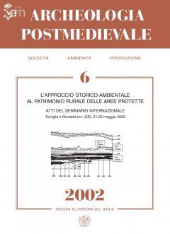 APM - Archeologia Postmedievale, 6, 2002 - Contiene gli Atti del Seminario Internazionale