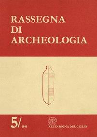Rassegna di Archeologia, 5, 1985