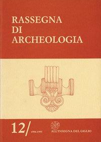 Rassegna di Archeologia, 12, 1994-1995 - Contiene: Studi sul territorio di Populonia - in memoria di Antonio Minto. Parte I