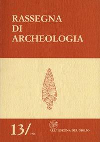 Rassegna di Archeologia, 13, 1996 - Contiene: Studi sul territorio di Populonia - in memoria di Antonio Minto. Parte II