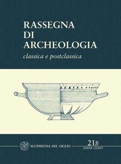 Rassegna di Archeologia, 21/B, 2004-2005 - classica e postclassica, copertina.