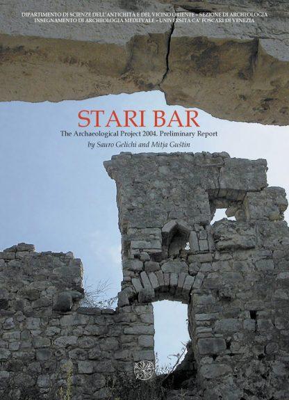 Stari Bar. The Archaeological Project 2004. Preliminary Report - copertina