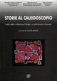 Storie al caleidoscopio. I vetri della collezione Gorga: un patrimonio ritrovato