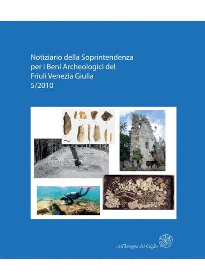 Notiziario della Soprintendenza per i Beni Archeologici del Friuli Venezia Giulia, 5, 2010, copertina