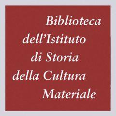 Biblioteca dell'Istituto di Storia della Cultura Materiale