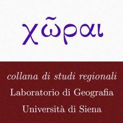 Chorai. Collana di studi regionali. Laboratorio di Geografia. Università di Siena