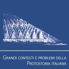 Grandi contesti e problemi della Protostoria Italiana