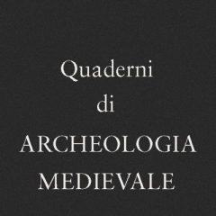 QAM - Quaderni di archeologia medievale