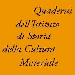 Quaderni dell'Istituto di Storia della Cultura Materiale