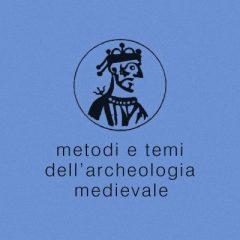 Metodi e temi dell'Archeologia Medievale