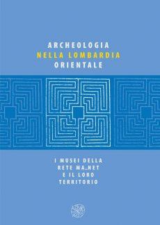 Archeologia nella Lombardia orientale, copertina.