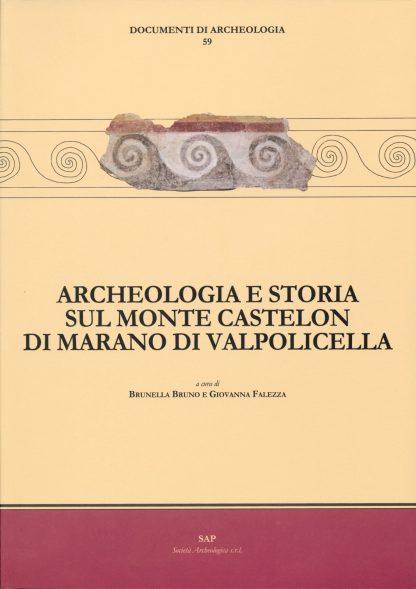 Archeologia e storia sul Monte Castelon di Marano di Valpolicella, copertina.