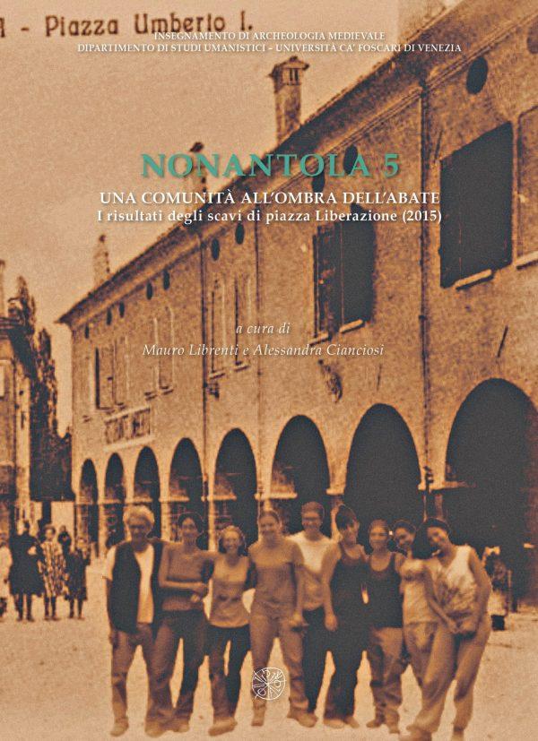 Nonantola 5 – Una comunità all'ombra dell'abate. I risultati degli scavi di piazza Liberazione (2015)